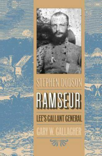 Stephen Dodson Ramseur: Lee's Gallant General-ExLibrary