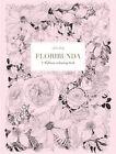 Floribunda: A Flower Colouring Book by Leila Duly (Paperback, 2016)