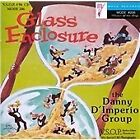 Danny D'Imperio - Glass Enclosure (2004)