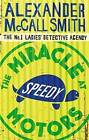 The Miracle at Speedy Motors by Alexander McCall Smith (Paperback, 2009)