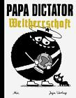 Papa Dictator - Weltherrschaft von Michael Beyer (2016, Gebundene Ausgabe)
