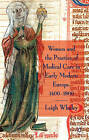 Women and the Practice of Medical Care in Early Modern Europe, 1400-1800 by Leigh Ann Whaley (Hardback, 2011)