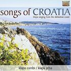 Songs Of Croatia: Klapa Singing from the Dalmatian Coast by Klapa Cambi (CD, Nov-2004, Arc Music)