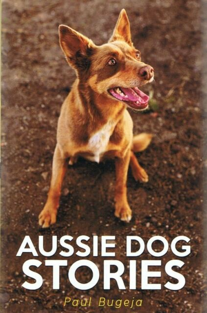AUSSIE DOG STORIES 4th Edition by Paul Bugeja (Paperback, 2015) FREE POST