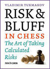 Risk & Bluff in Chess  : The Art of Taking Calculated Risks by Vladimir Tukmakov (Paperback / softback, 2015)