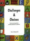 Challenges & Choices  : A Teen's Personal Guide for a Successful Progression Into Adulthood by Stacy L Underwood (Paperback / softback, 2001)