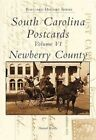 South Carolina Postcards Volume VI Newberry County by Howard Woody 9780738513911