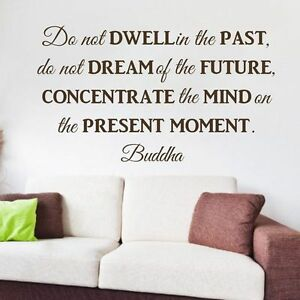 Image Is Loading Do Not Dwell In The Past Buddha Quotes