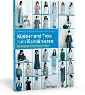Japanisches Modedesign zum Selbernähen: Kleider und Tops zum Kombinieren von Yoshiko Tsukiori (2014, Taschenbuch)