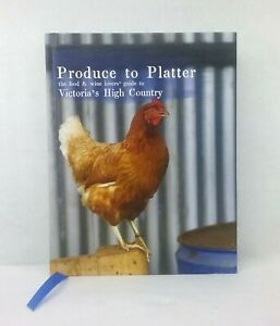 Produce-to-Platter-Food-amp-Wine-Lovers-039-Guide-to-Victoria-039-s-High-Country-Hardback