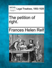 The Petition of Right. by Frances Helen Relf (Paperback / softback, 2010)