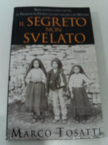 TOSATTI M. SEGRETO NON SVELATO PIEMME