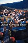 Flaws 9781456030995 by Alisha Heatherly Bacon Paperback