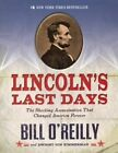 Lincoln's Last Days: The Shocking Assassination That Changed America Forever by Bill O'Reilly, Dwight Jon Zimmerman (Hardback, 2014)