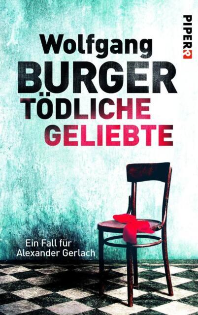 Tödliche Geliebte / Kripochef Alexander Gerlach Bd.11 ► Wolfg. Burger ►UNGELESEN