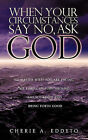 When Your Circumstances Say No, Ask God. by Cherie A Eddyto (Paperback / softback, 2010)