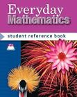 Everyday Mathematics : Student Reference Book, Grade 4 by Jean Bell, Amy Dillard, John Bretzlauf and Max Bell (2007, Hardcover, Student Edition of Textbook)