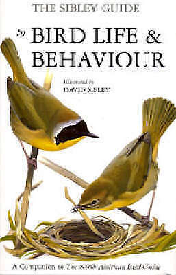 1 of 1 - David Sibley: The Sibley Guide to Bird Life and Behaviour by National Audubon So