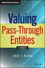 Valuing Pass-Through Entities by Eric J. Barr (Hardback, 2014)