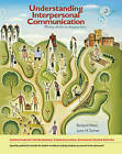 Understanding Interpersonal Communication: Making Choices in Changing Times by Richard West, Lynn H. Turner (Paperback, 2010)