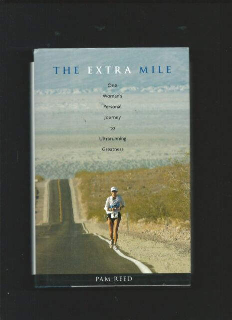 The Extra Mile by Pam Reed ( 1st ed. HB 2006 - Ultrarunning )