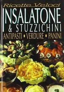 Ricette veloci. Insalatone & stuzzichini. Antipasti. Verdure. Panini - MARIOTTI
