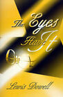 NEW The Eyes Have It by Lewis Dowell