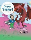 The Adventures of Super Timmy!: Internal Compass by James B. Methu (Paperback, 2013)