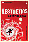 Introducing Aesthetics: A Graphic Guide by Christopher Kul-Want (Paperback, 2010)