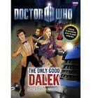 Doctor Who: The Only Good Dalek by Mike Collins, Justin Richards (Hardback, 2010)