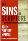 The Sins of Scripture: Exposing the Bible's Texts of Hate to Reveal the God of Love by John Shelby Spong (Paperback, 2006)