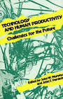 Technology and Human Productivity: Challenges for the Future by John W. Murphy (Hardback, 1986)