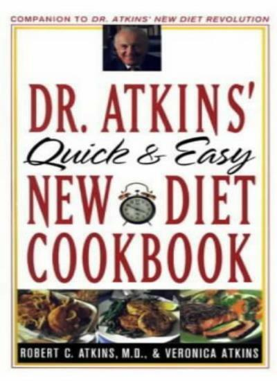 Dr. Atkins' Quick and Easy New Diet Cookbook By Robert C. Atkins. 9780684837017