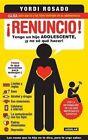 Renuncio!: Tengo un Hijo Adolecente, y No Se Que Hacer! by Yordi Rosado (Paperback / softback, 2014)