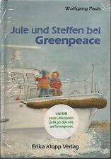 Jule und Steffen bei Greenpeace von Wolfgang Pauls Gebunden