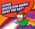 Super Quotation Marks Saves the Day! by Nadia Higgins (Hardback, 2012)