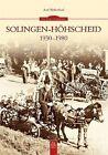 Solingen-Höhscheid 1930-1980 von Axel Birkenbeul (2014, Taschenbuch)