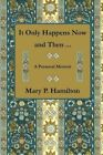 It Only Happens Now and Then ... by Mary P Hamilton (Paperback / softback, 2011)