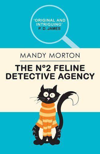 1 of 1 - MANDY MORTON _ THE No2 FELINE DETECTIVE AGENCY __ BRAND NEW __ FREEPOST UK