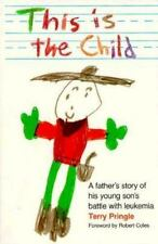 This Is the Child: A Father's Story of His Young Son's Battle with Leu-ExLibrary