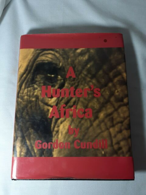 A Hunter's Africa by Gordon Cundill Trophy Room Books Limited Autograph Edition