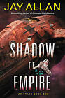 Shadow of Empire: Far Stars Book One by Jay Allan (Paperback, 2015)