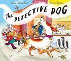 The Detective Dog by Julia Donaldson (Hardback, 2016)