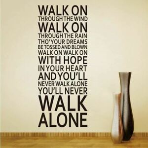 You Will Never Walk Alone Quotes Lyrics Wall Sticker For Home Decor