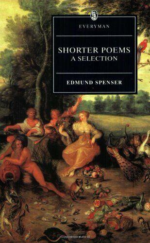 Shorter Poems: A Selection By Edmund Spenser