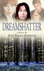 Dream Shatter 9781434301147 by Jean Pearce Edwards Book
