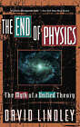 The End of Physics: The Myth of a Unified Theory by David Lindley (Paperback, 1994)