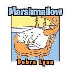 Marshmallow by Debra Lynn (Paperback / softback, 2013)