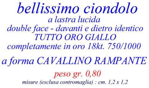 750//1000 GOLD 18kt. ciondolo regalo CAVALLO CAVALLINO RAMPANTE FERRARI oro 18kt