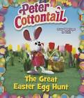Peter Cottontail: The Great Easter Egg Hunt by Random House (Board book, 2016)